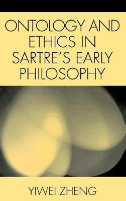 Ontology and Ethics in Sartre's Early Philosophy