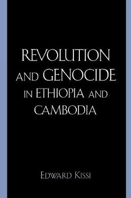 Revolution and Genocide in Ethiopia and Cambodia