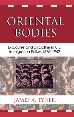 Oriental Bodies: Discourse and Discipline in U.S. Immigration Policy, 1875-1942