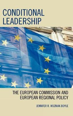 Conditional Leadership: The European Commission and European Regional Policy