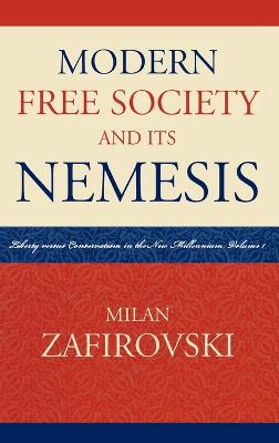 Modern Free Society and Its Nemesis: Liberty versus Conservatism in the New Millennium