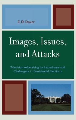Images, Issues, and Attacks: Television Advertising by Incumbents and Challengers in Presidential Elections