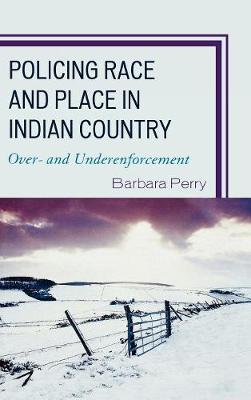 Policing Race and Place in Indian Country: Over- and Under-enforcement