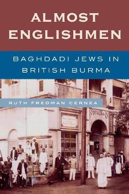 Almost Englishmen: Baghdadi Jews in British Burma