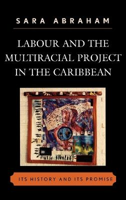 Labour and the Multiracial Project in the Caribbean