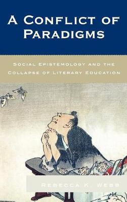 A Conflict of Paradigms: Social Epistemology and the Collapse of Literary Education