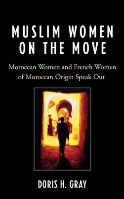 Muslim Women on the Move: Moroccan Women and French Women of Moroccan Origin Speak Out