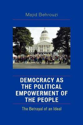 Democracy as the Political Empowerment of the People: The Betrayal of an Ideal
