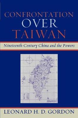 Confrontation over Taiwan: Nineteenth-Century China and the Powers