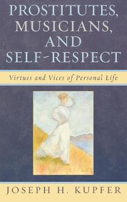 Prostitutes, Musicians, and Self-Respect: Virtues and Vices of Personal Life