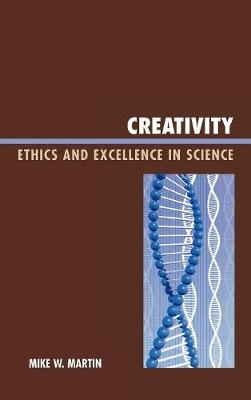 Creativity: Ethics and Excellence in Science