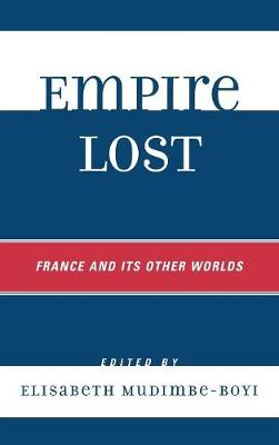 Empire Lost: France and Its Other Worlds