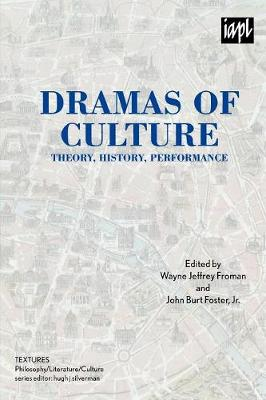 Dramas of Culture: Theory, History, Performance