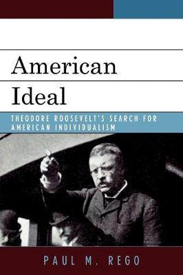 American Ideal: Theodore Roosevelt's Search for American Individualism