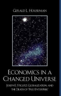 Economics in a Changed Universe: Joseph E. Stiglitz, Globalization, and the Death of 'Free Enterprise'