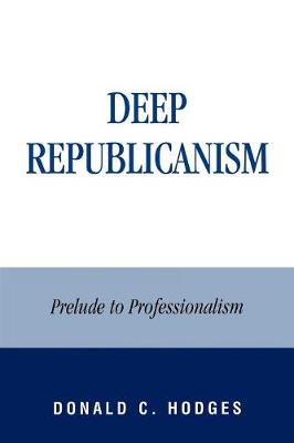Deep Republicanism: Prelude to Professionalism