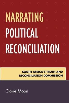 Narrating Political Reconciliation: South Africa's Truth and Reconciliation Commission