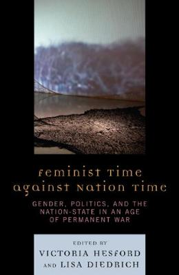 Feminist Time against Nation Time: Gender, Politics, and the Nation-State in an Age of Permanent War