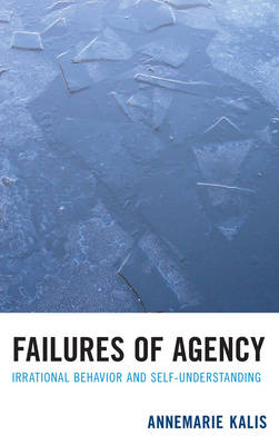 Failures of Agency: Irrational Behavior and Self-Understanding