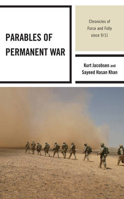Parables of Permanent War: Chronicles of Force and Folly since 9/11