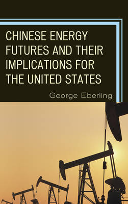 Chinese Energy Futures and Their Implications for the United States