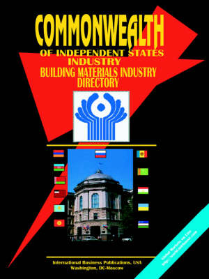 Commonwealth of Independent States (Cis) Building Materials Industry Directory