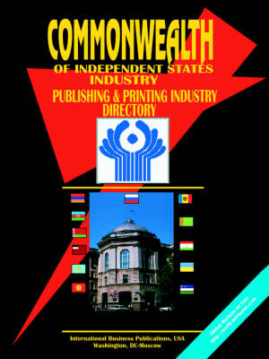 Commonwealth of Independent States (Cis) Publishing and Printing Industry Directory