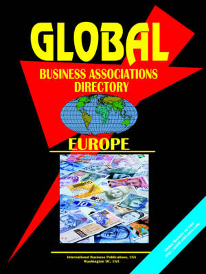 Global Business Associations Directory: Europe