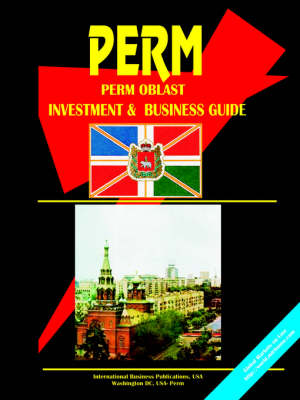 Perm Oblast Investment & Business Guide