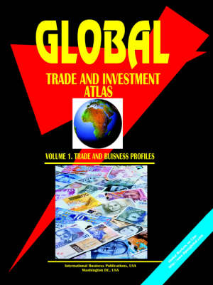 Global Trade and Investment Atlas. Vol.1. Trade and Business Profiles