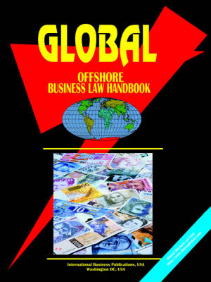 Global Offshore Business Laws and Regulations Handbook