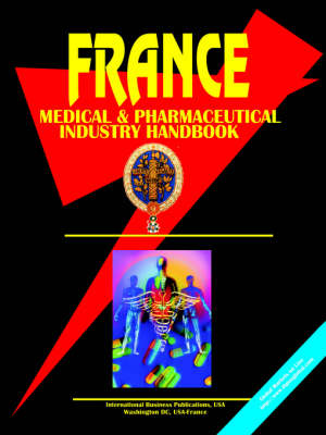France Medical and Pharmaceutical Industry Handbook