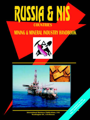 Russia and NIS Mining and Mineral Industry Handbook