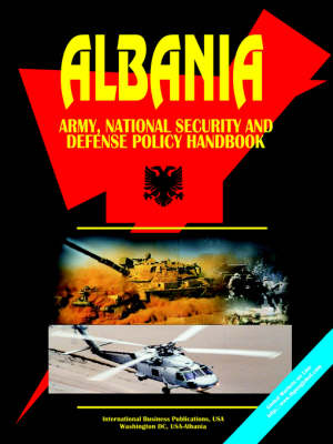 Albania Army, National Security and Defense Policy Handbook