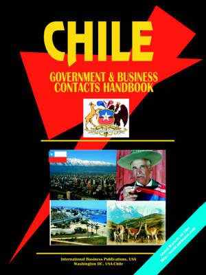 Chile Government and Business Contacts Handbook