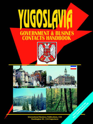 Yugoslavia Government and Business Contacts Handbook