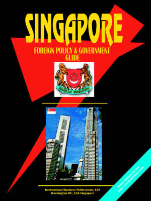 Singapore Foreign Policy and Government Guide