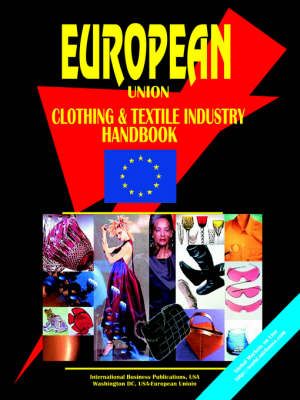 European Union Clothing & Textile Industry Handbook
