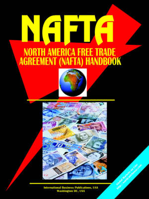 North America Free Trade Agreement (NAFTA) Handbook: Framework, Implementations, Problems