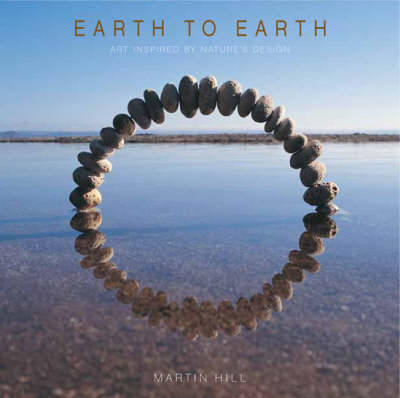 Earth to Earth: Art Inspired By Nature's Design