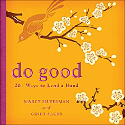 Do Good: 201 Ways to Lend a Hand