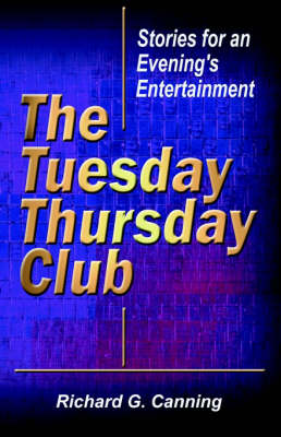 The Tuesday/Thursday Club: Stories for an Evening's Entertainment