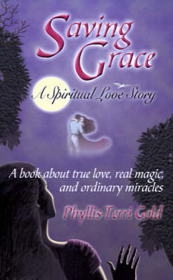 Saving Grace: A Spiritual Love Story
