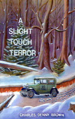 A Slight Touch of Terror: In Four Novellas: The Mansion Sitter, the Vagabonds, Early Winter, Chester Mouse's New House