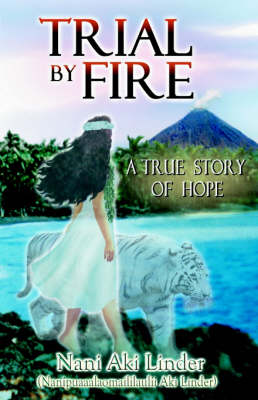 Trial by Fire: A True Story of Hope