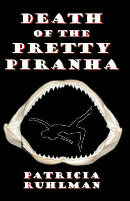 Death of the Pretty Piranha
