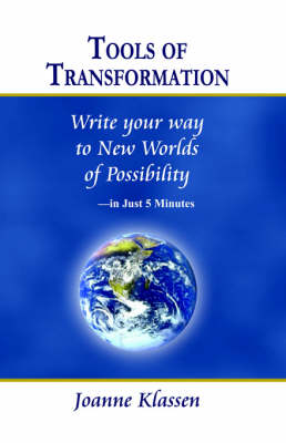Tools of Transformation: Write Your Way to New Worlds of Possibility - in Just 5 Minutes