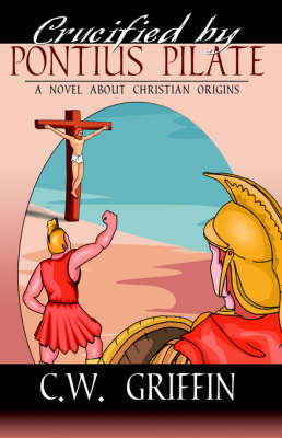 Crucified by Pontius Pilate