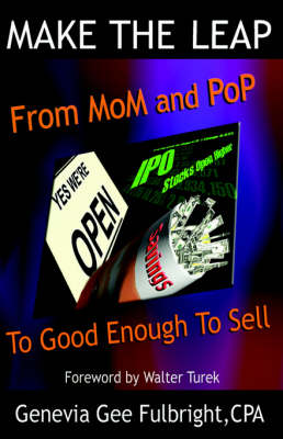 Make the Leap: From Mom & Pop to Good Enough to Sell