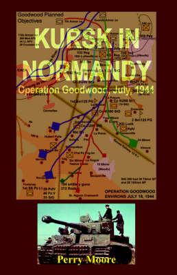 Kursk in Normandy: Operation Goodwood 1944